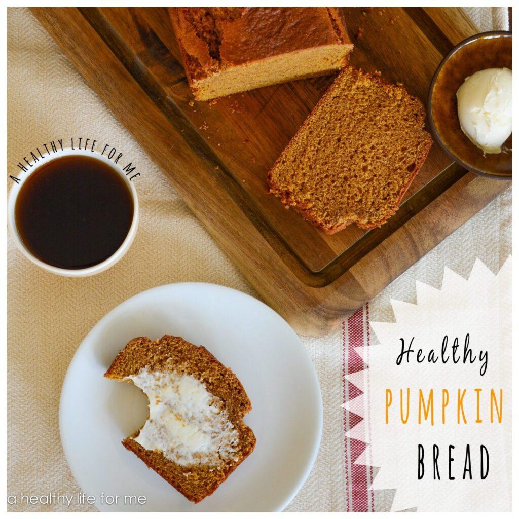 healthy pumpkin bread   a healthy life for me